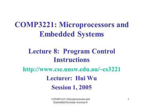 COMP3221: Microprocessors and Embedded Systems--Lecture 8 1 COMP3221: Microprocessors and Embedded Systems Lecture 8: Program Control Instructions