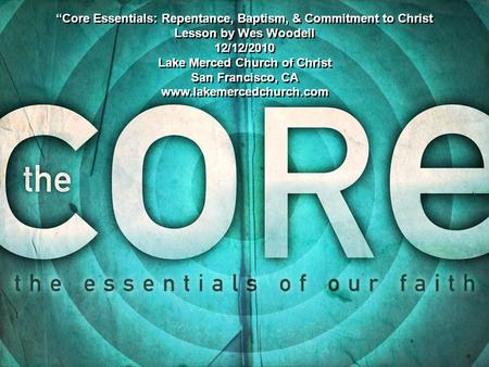 """Core Essentials: Repentance, Baptism, & Commitment to Christ"