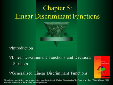 Chapter 5: Linear Discriminant Functions