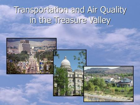 Transportation and Air Quality in the Treasure Valley.