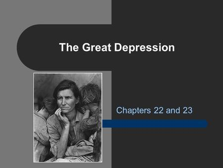 The Great Depression Chapters 22 and 23. A Nation in Trouble Many industries struggle after WWI Boom – Lumber, mining, steel Farms Struggle – Price-Supports.
