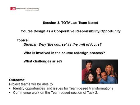 Session 3. TOTAL as Team-based Course Design as a Cooperative Responsibility/Opportunity Outcome: Project teams will be able to Identify opportunities.
