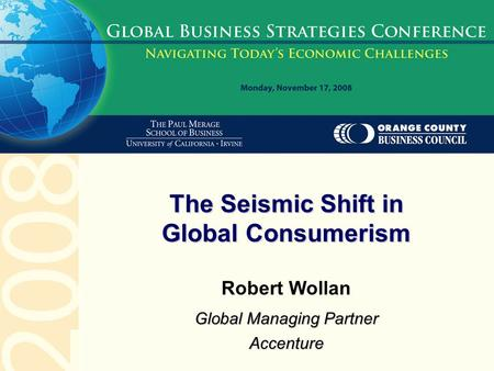 Robert Wollan Global Managing Partner Accenture The Seismic Shift in Global Consumerism.