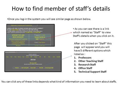 How to find member of staff's details Once you log-in the system you will see similar page as shown below. As you can see there is a link which named as.