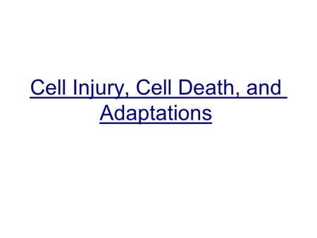 Cell Injury, Cell Death, and Adaptations