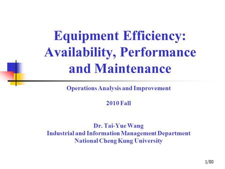 Equipment Efficiency: Availability, Performance and Maintenance