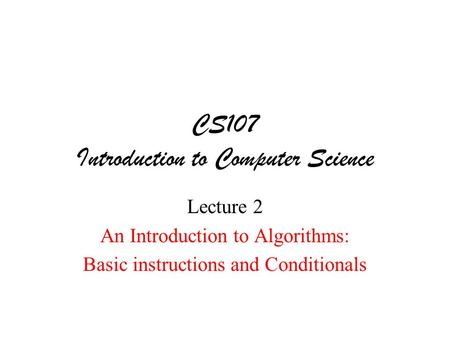 CS107 Introduction to Computer Science
