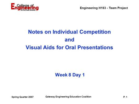 Engineering H193 - Team Project Gateway Engineering Education Coalition P. 1Spring Quarter 2007 Week 8 Day 1 Notes on Individual Competition and Visual.