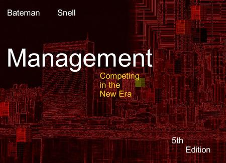 4 - Bateman 	Snell Management Competing in the New Era 5th Edition.
