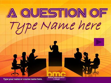 Type Name here Type Name here Type your name or course name here.