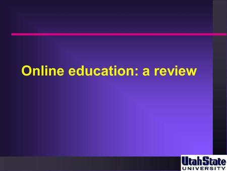 Online education: a review. Introduction Many confusing terms  Online learning, flexible learning, open learning, telematics, Web-based education, distance.