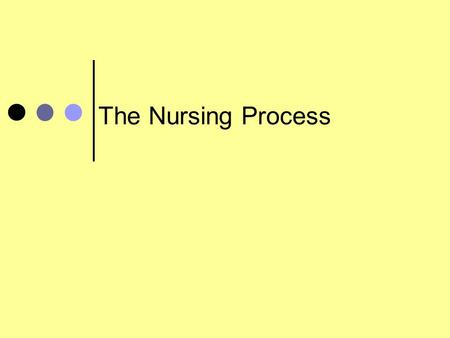 The Nursing Process.