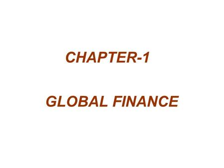 CHAPTER-1 GLOBAL FINANCE.