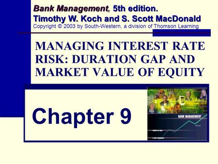 MANAGING INTEREST RATE RISK: DURATION GAP AND MARKET VALUE OF EQUITY