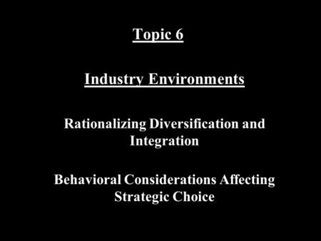 Topic 6 Industry Environments