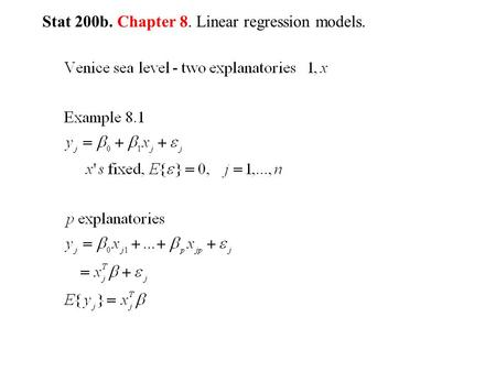 Stat 200b. Chapter 8. Linear regression models.. n by 1, n by 2, 2 by 1, n by 1.