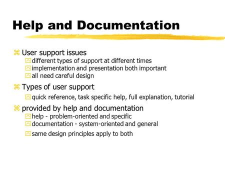 Help and Documentation zUser support issues ydifferent types of support at different times yimplementation and presentation both important yall need careful.