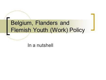 Belgium, Flanders and Flemish Youth (Work) Policy