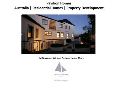 Pavilion Homes Australia | Residential Homes | Property Development MBA Award Winner Custom Home $1m+