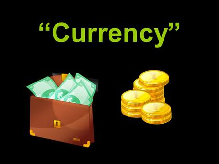 """Currency"" What is the value of a ""penny""? 1 cent 25 cents 5 cents 10 cents."