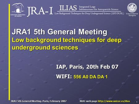 JRA1 5th General Meeting. Paris, February 2007 JRA1 web page  1 IAP, Paris, 20th Feb 07 WIFI: 556 A0 DA DA 1 JRA1 5th General.