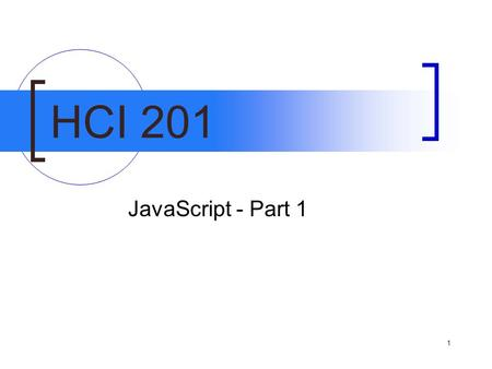 1 HCI 201 JavaScript - Part 1. 2 Static web pages l Static pages: what we have worked with so far l HTML tags tell the browser what to do with the content.