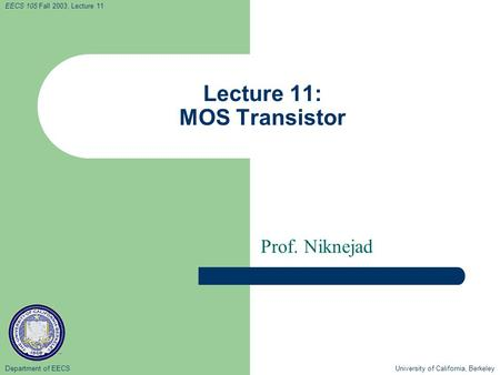 Lecture 11: MOS Transistor