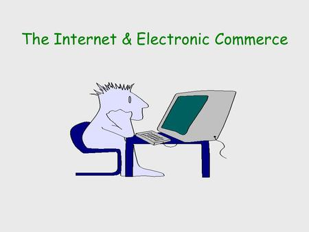 The Internet & Electronic Commerce THE ELECTRONIC MALL.
