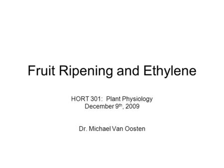 Fruit Ripening and Ethylene