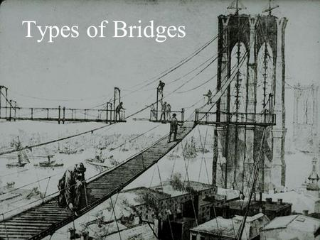 Types of Bridges. Stone Arch Bridges Concrete Arch Bridges.
