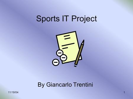 11/19/041 Sports IT Project By Giancarlo Trentini.