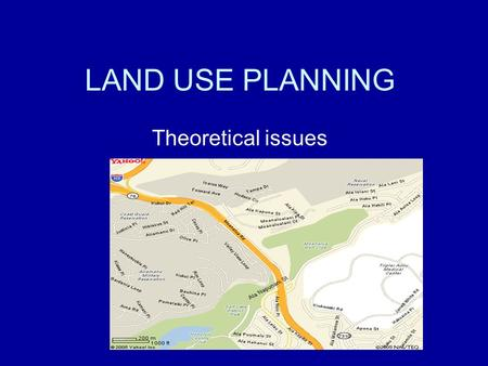 LAND USE PLANNING Theoretical issues. 8/25/05GEOG 340.22 THE LAND USE MANAGEMENT SYSTEM Participants and roles vary according to the economic system and.
