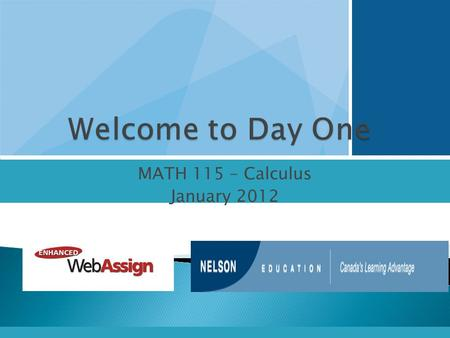 MATH 115 – Calculus January 2012.  Textbook Tax Credit- Why Not?  How to log on to Enhanced WebAssign  How to navigate your Youbook (e-book)