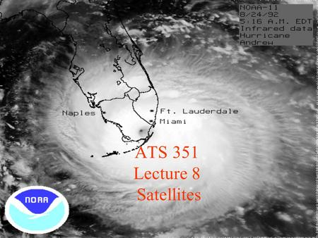ATS 351 Lecture 8 Satellites