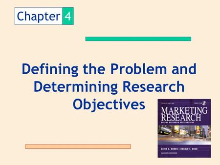 Chapter4 Defining the Problem and Determining Research Objectives.