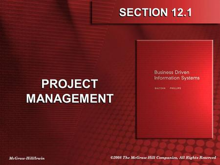 McGraw-Hill/Irwin ©2008 The McGraw-Hill Companies, All Rights Reserved SECTION 12.1 PROJECT MANAGEMENT.