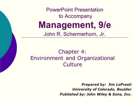 Chapter 4: Environment and Organizational Culture
