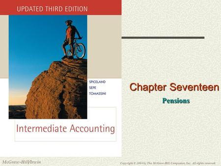 Copyright © 2004 by The McGraw-Hill Companies, Inc. All rights reserved. McGraw-Hill/Irwin Slide 17-1 Chapter Seventeen Pensions Pensions.