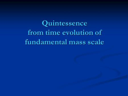 Quintessence from time evolution of fundamental mass scale.