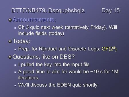Announcements: Ch 3 quiz next week (tentatively Friday). Will include fields (today) Ch 3 quiz next week (tentatively Friday). Will include fields (today)Today:
