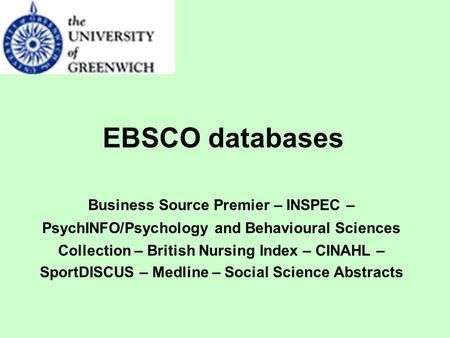EBSCO databases Business Source Premier – INSPEC – PsychINFO/Psychology and Behavioural Sciences Collection – British Nursing Index – CINAHL – SportDISCUS.