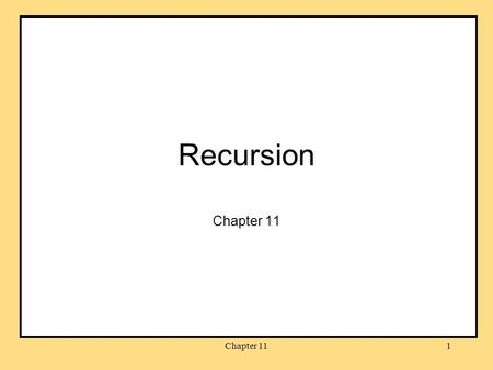 Recursion Chapter 11 Chapter 11.