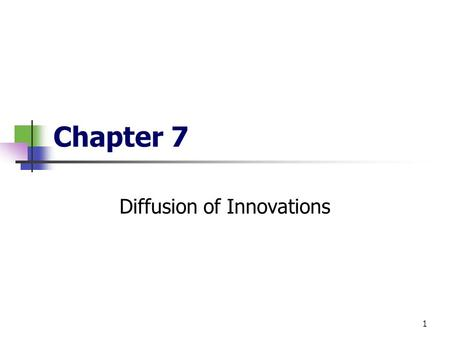 "1 Chapter 7 Diffusion of Innovations. 2 Diffusion ""The process by which an innovation is communicated through certain channels over time among the members."