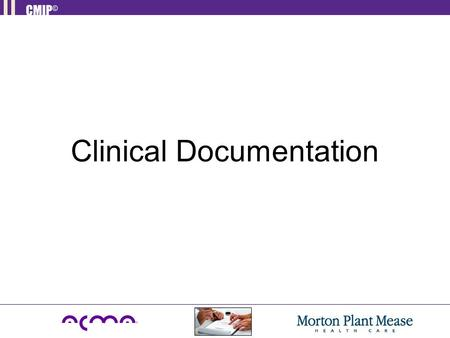 Clinical Documentation. Objectives Upon completion of this presentation participants will be able to: Define Clinical Documentation State the purpose.