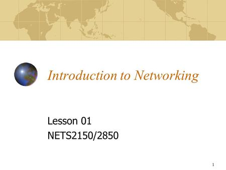 1 Introduction to Networking Lesson 01 NETS2150/2850.