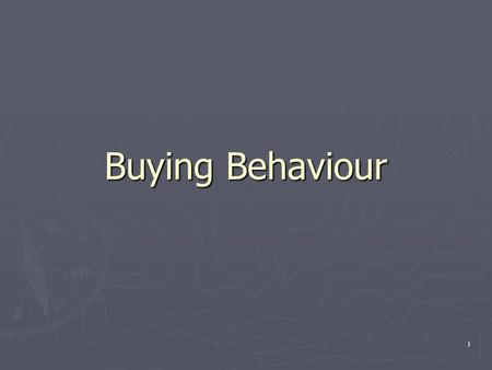 1 Buying Behaviour. 2 Types of consumer behaviour  Routine response behaviour  Limited decision making  Extensive decision making.