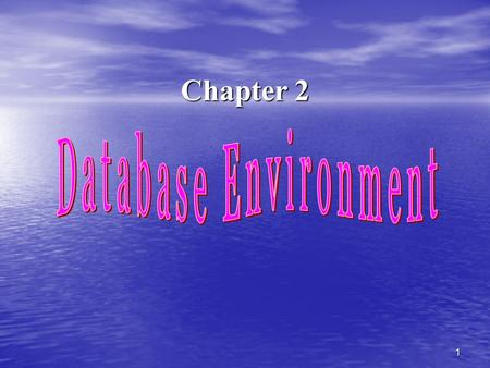 Chapter 2 Database Environment.