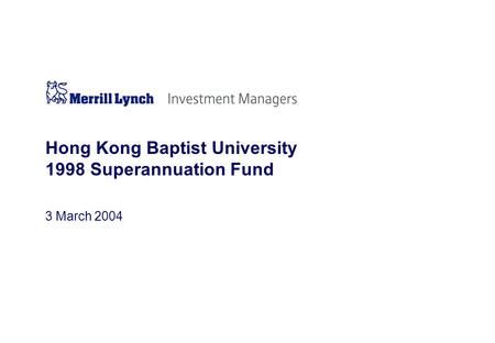 3 March 2004 Hong Kong Baptist University 1998 Superannuation Fund.