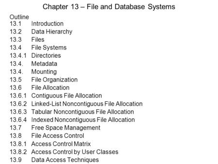 Chapter 13 – File and Database Systems