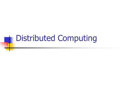 Distributed Computing. Spring 2002Computer Networks Applications Networking Master-slave: A large, central computer controls small I/O devices Peer-to-peer.